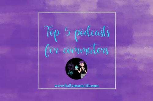 A list of my current top 5 podcasts. www.bullymamalife.com #bullymamalife